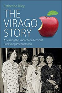 cover of catherine rileys book the virago story featuring a picture of Harriet Spicer, Ursula Owen, Lennie Goodings, Alexandra Pringle and Carmen Callil from 1987