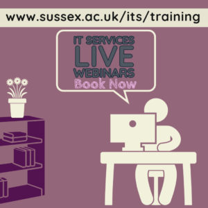 Book IT Services Live Webinars www.sussex.ac.uk