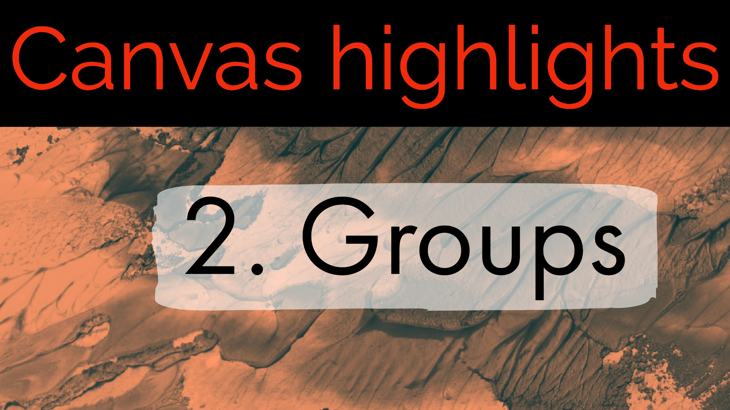 Canvas Highlights 2: Groups