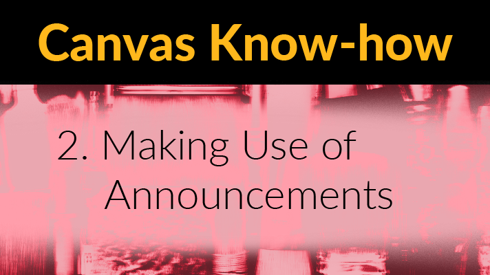 Canvas Know-how: Making Use of Announcements
