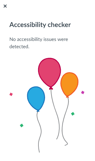 Illustrative image - The Accessibility checker menu displays three balloons floating and showing text saying that no accessibility issues were detected.