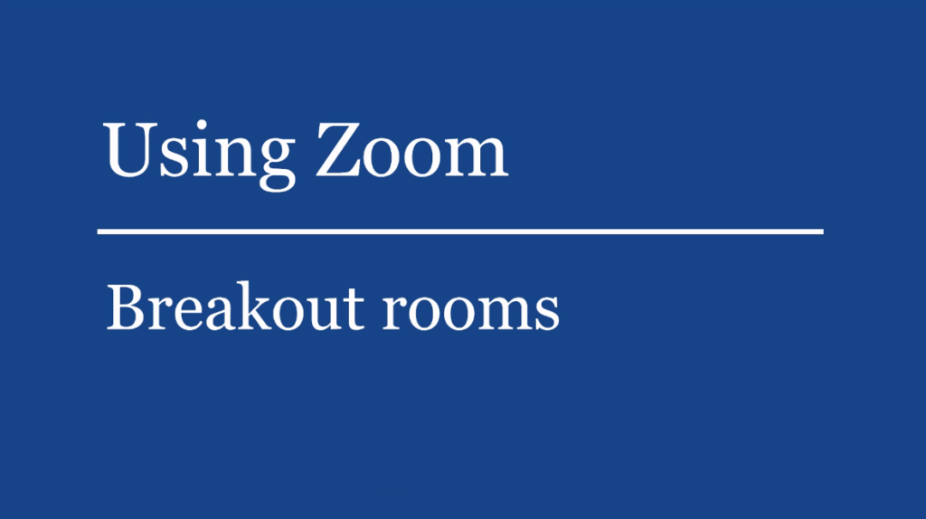 See how to use Zoom breakout rooms for group work
